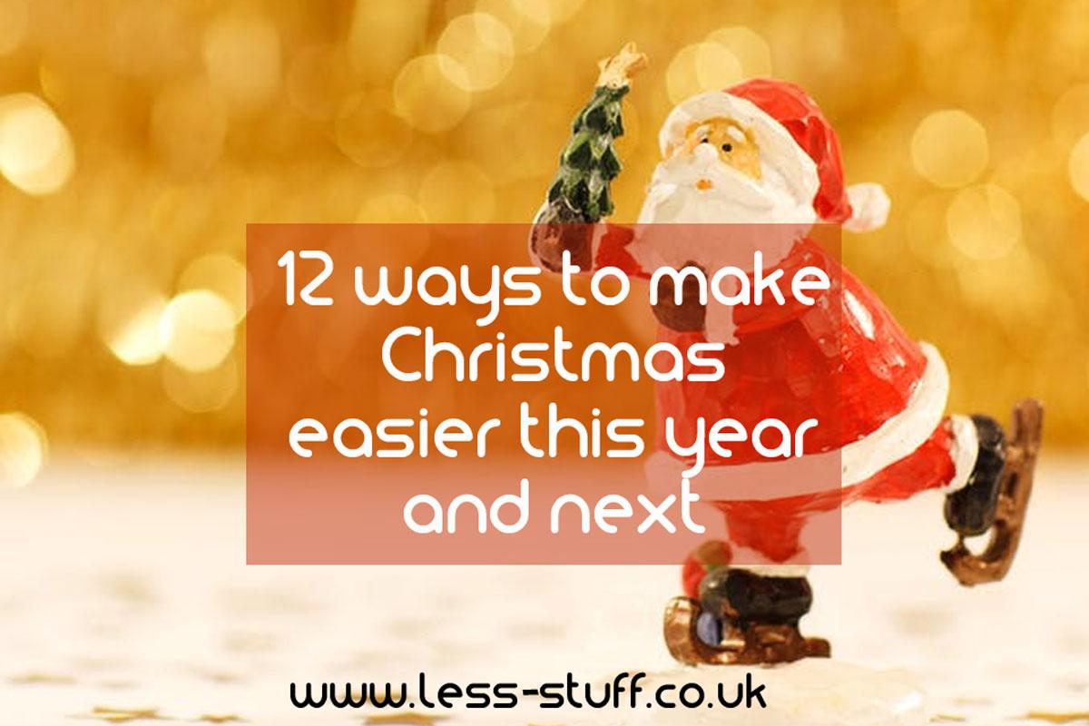 12 ways to make Xmas easier
