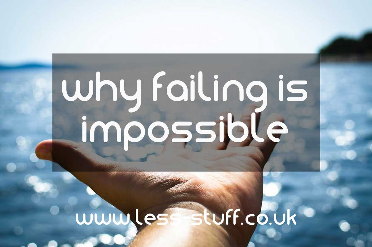 why failing is impossible
