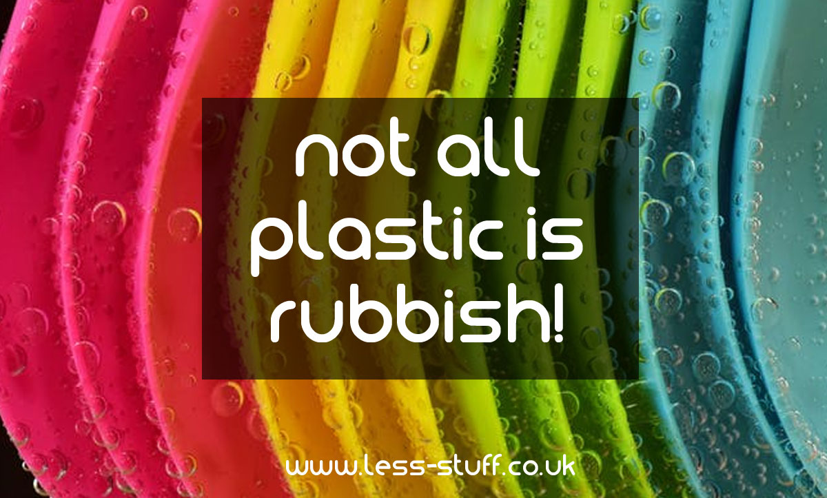 not all plastic is rubbish