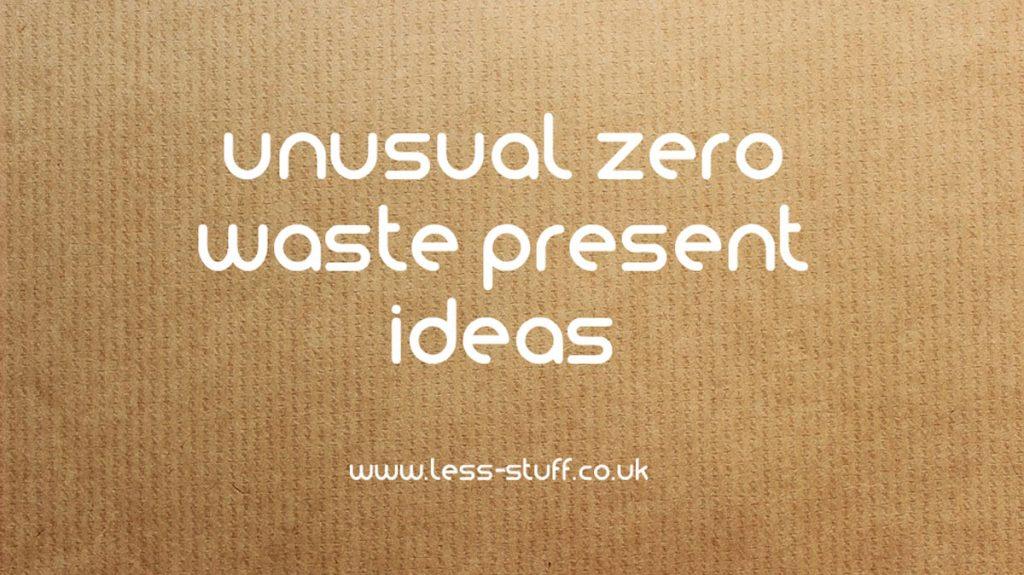 unusual zero waste present ideas